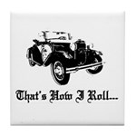 Tile Coaster - Model A Ford That's how I Roll