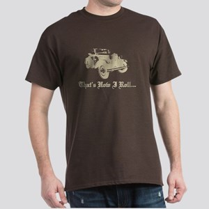 Dark T-Shirt - Model A Ford That's how I Roll