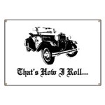 Banner - Model A Ford That's how I Roll