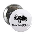 """2.25"""" Button - Model A Ford That's how I Roll"""