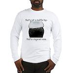 Muffin Top Long Sleeve T-Shirt