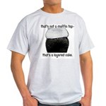 Muffin Top Light T-Shirt