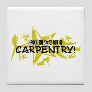I ROCK THE S#%! - CARPENTRY Tile Coaster