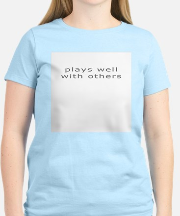 """Plays well with others"" Women's Pink T-Shirt"