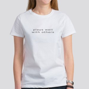 """Plays well with others"" Women's T-Shirt"