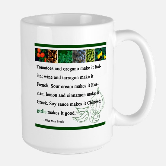 """Garlic Makes it Good"" Large Mug"