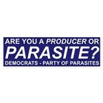 Are You a Producer or Parasite? (Bumper Sticker)