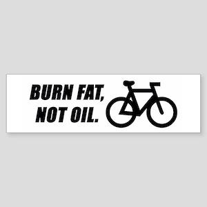 Burn fat, not oil Bumper Sticker