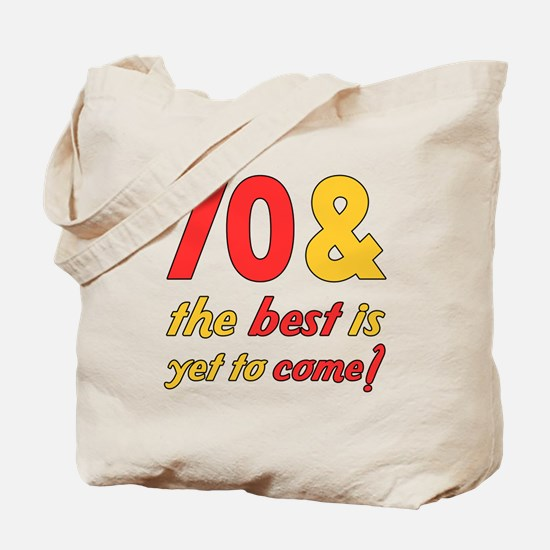 70th Birthday Best Yet To Come Tote Bag