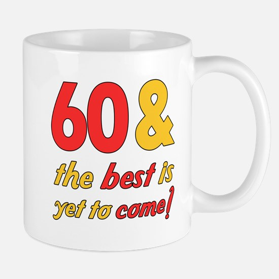 60th Birthday Best Yet To Come Mug