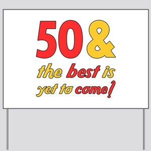 50th Birthday Best Yet To Come Yard Sign