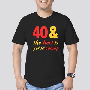 40th Birthday Best Yet To Come Men's Fitted T-Shir