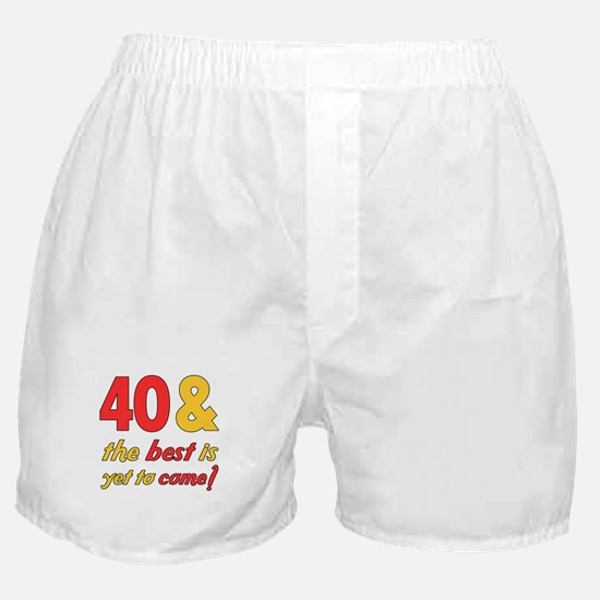 40th Birthday Best Yet To Come Boxer Shorts