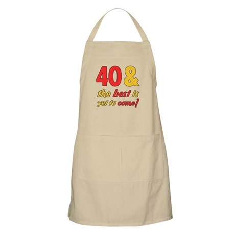 40th Birthday Best Yet To Come Apron