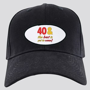 40th Birthday Best Yet To Come Black Cap