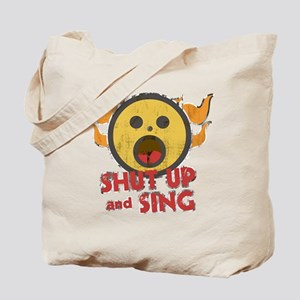 Shut Up and Sing Tote Bag