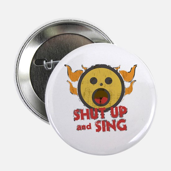 """Shut Up and Sing 2.25"""" Button"""