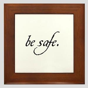Be Safe. Framed Tile