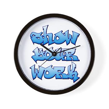 Show Your Work Graffiti Wall Clock