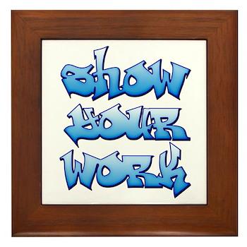 Show Your Work Graffiti Framed Tile