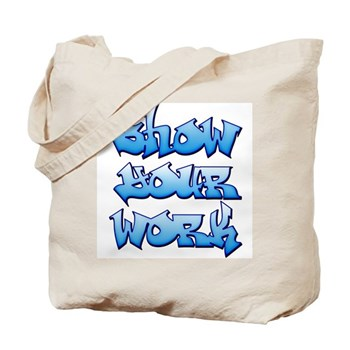 Show Your Work Graffiti Tote Bag