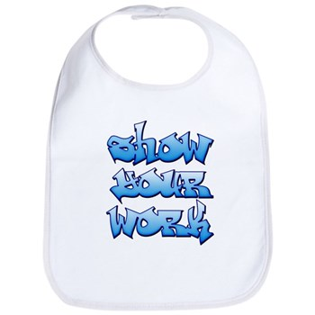 Show Your Work Graffiti Bib