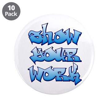 "Show Your Work Graffiti 3.5"" Button (10 pack)"