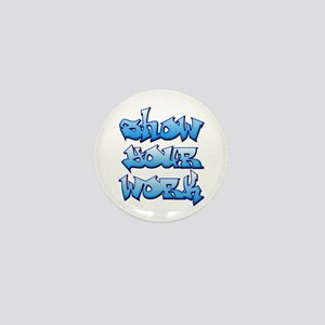 Show Your Work Graffiti Mini Button