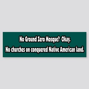 No Mosque, No Churches Bumper Sticker