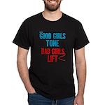 Good Girls Tone... Dark T-Shirt