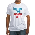 Good Girls Tone... Fitted T-Shirt