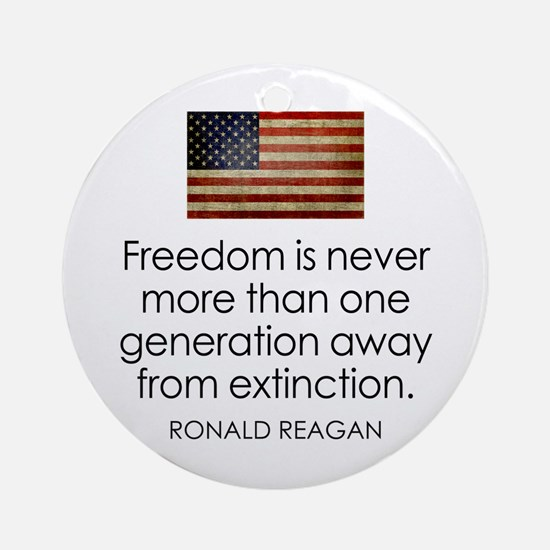 Freedom is never more... Ornament (Round)