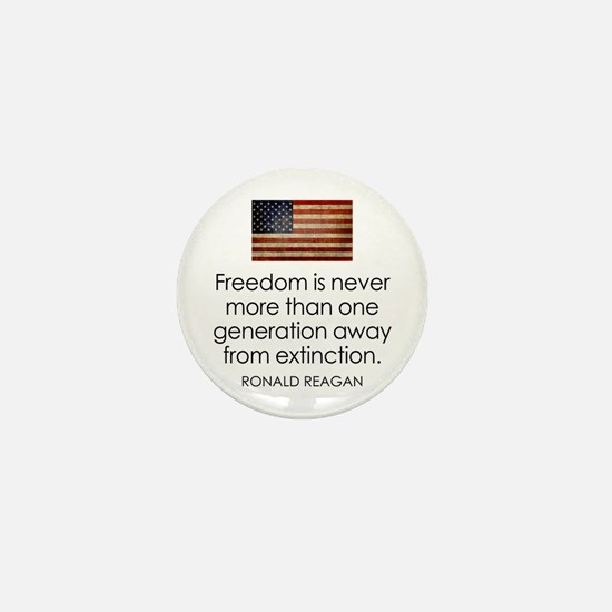 Freedom is never more... Mini Button