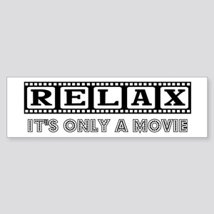 Relax: It's only a movie! Sticker (Bumper)