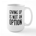Giving up i not an option Large Mug