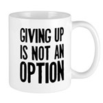 Giving up i not an option Mug
