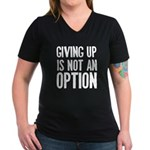 Giving up i not an option Women's V-Neck Dark T-Sh