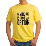 Giving up i not an option Yellow T-Shirt