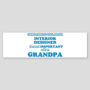 Some call me an Interior Designer, Bumper Sticker