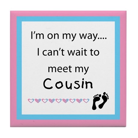 Can't wait to meet my Cousin Tile Coaster