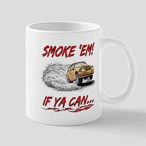 Smoke 'Em! If Ya Can... Mug