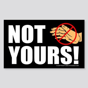 """""""Not Yours!"""" - Sticker (Rect)"""