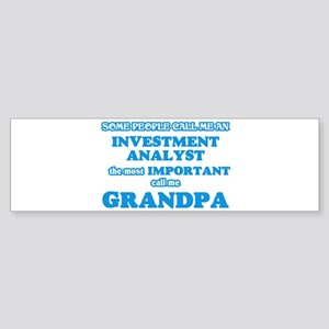 Some call me an Investment Analyst, Bumper Sticker
