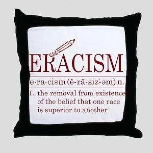 ERACISM Throw Pillow