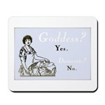 Goddess? Yes. Domestic? No. Mousepad