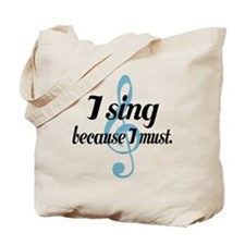 Sing Because I Must Tote Bag
