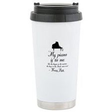 Franz Liszt Piano Quote Stainless Steel Travel Mug