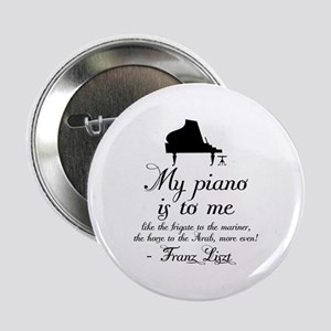 "Franz Liszt Piano Quote 2.25"" Button"