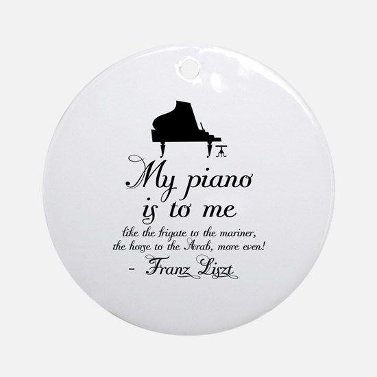 Franz Liszt Piano Quote Ornament (Round)