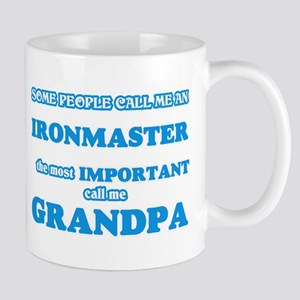 Some call me an Ironmaster, the most importan Mugs
